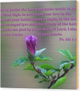 Psalms Scripture With Floral Bud Wood Print by Linda Phelps