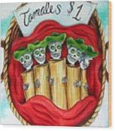 Tamales One Dollar Wood Print by Heather Calderon