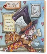 The Mad Hatter - In Court Wood Print by Lucia Stewart