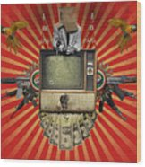 The Revolution Will Not Be Televised Wood Print by Rob Snow