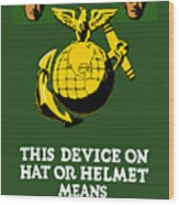 This Device Means Us Marines  Wood Print by War Is Hell Store
