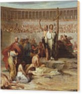 Triumph Of Faith    Christian Martyrs In The Time Of Nero Wood Print by Eugene Romain Thirion