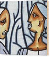 Two Ladies Wood Print by Thomas Valentine