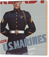 Us Marines - Ready Wood Print by War Is Hell Store