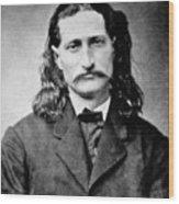 Wild Bill Hickok - American Gunfighter Legend Wood Print by Daniel Hagerman