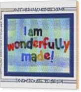Wonderfully Made Wood Print by Judy Dodds