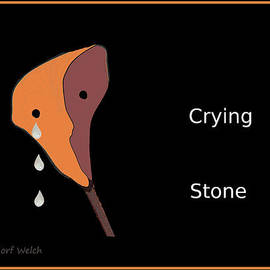 Irmgard Schoendorf Welch - 1048 - Crying  Stone