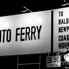 Paul Velgos - Auto Ferry Sign to Balboa Peninsula Newport Beach