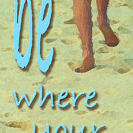 Robert J Sadler - Be Where Your Feet Are