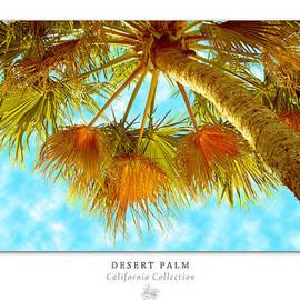 Ben and Raisa Gertsberg - Desert Palm Art Poster - California Collection