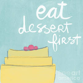 Eat Dessert First by Linda Woods