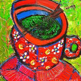 Ana Maria Edulescu - Green Tea In Red Cup