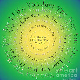 I Like You Just The Way You Are 3 by Andee Design