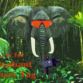 L Is For Elephant Laser Tag by Mickey Wright