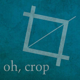 Oh Crop Photoshop Designer Humor Poster by Design Turnpike