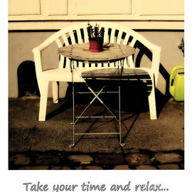 Take Your Time And Relax by Susanne Van Hulst