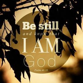 ✨be Still And Know That I Am God