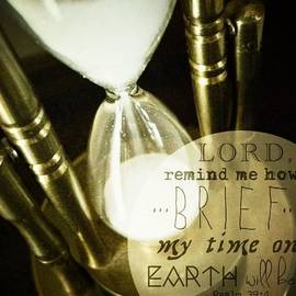 """""""lord, Remind Me How Brief My Time On"""