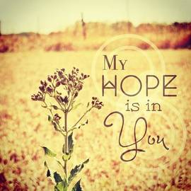 My Hope Is In You. Psalm 39:7💜