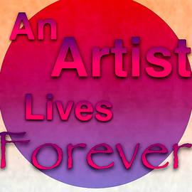 An Artist Lives Forever - Art For Artists Series by Susan Maxwell Schmidt