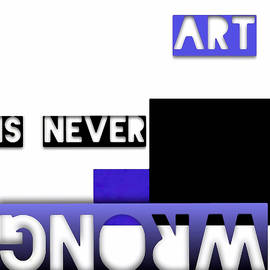 Art Is Never Wrong - Art for Artists Series