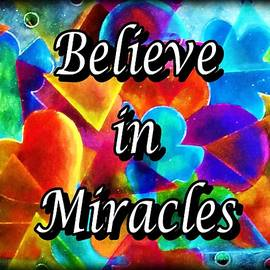 Believe in Miracles by Laurie's Intuitive