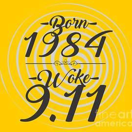 Born into 1984 - Woke 9.11 - Jorgo Photography - Wall Art Gallery