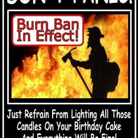 Burn Ban In Effect by The GYPSY