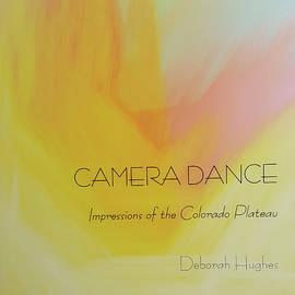Camera Dance by Deborah Hughes