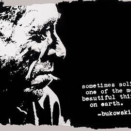 Charles BUKOWSKI - solitude quote by Richard Tito