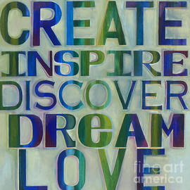 Create Inspire Discover Dream Love by Carla Bank