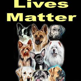 Dog Lives Matter by Christopher Shellhammer