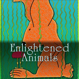 Enlightened Animals by Becky Titus