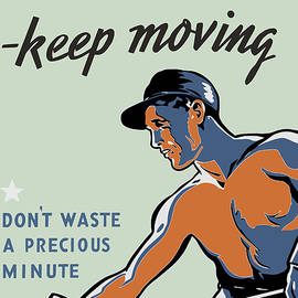 Get Hot - Keep Moving - WW2 Propaganda  - War Is Hell Store