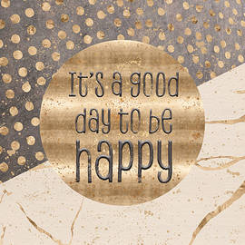 GRAPHIC ART It is a good day to be happy - Melanie Viola