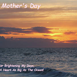 Happy Mother's Day - Brightening My Days by Robert Banach