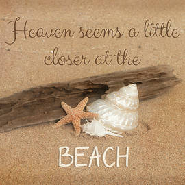 Heaven Seems A Little Closer At The Beach by Teresa Wilson