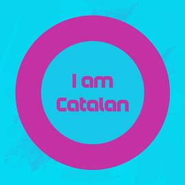 I Am Catalan Poster 2 by Celestial Images