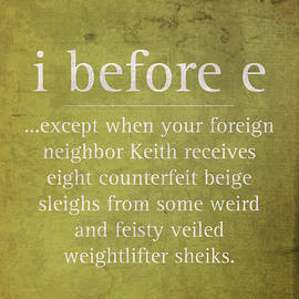 I Before E Except Phrase Humor Parody Quote on Old Parchment - Design Turnpike