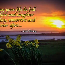 Irish Blessing - May Your Life... by James Truett