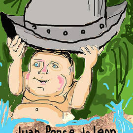 JUAN PONCE de LEON by Joe Pratt