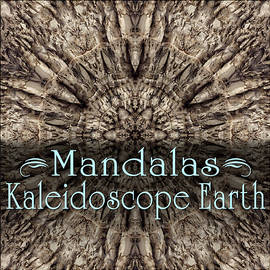 Kaleidoscope Earth Mandalas by Becky Titus