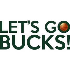Let's Go Bucks by Florian Rodarte