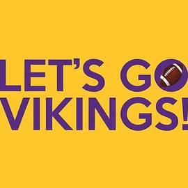 Let's Go Vikings by Florian Rodarte