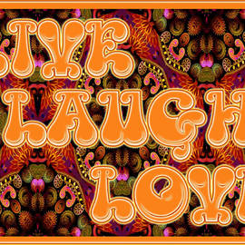 Live Laugh Love by Charmaine Zoe