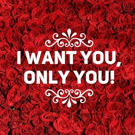 Love quote I want you only you