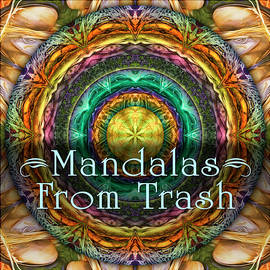Mandalas From Trash by Becky Titus
