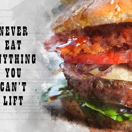 Never Eat Anything You Cant Lift by Anthony Murphy
