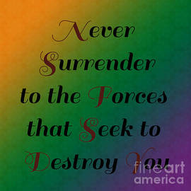 Never Surrender/inspirational # 1   by Alisha at AlishaDawnCreations