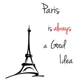 Paris Is Always A Good Idea by Gigi Ebert